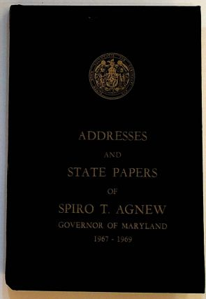 Addresses and State Papers of Spiro T. Agnew Governor of Maryland 1967 - 1969. VOLUME TWO ONLY....