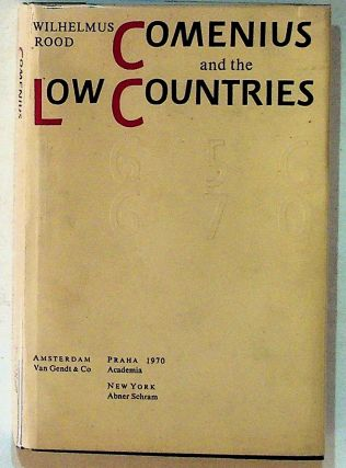 Comenius and the Low Countries. Some Aspects of Life and Work of a Czech Exile in the Seventeenth...