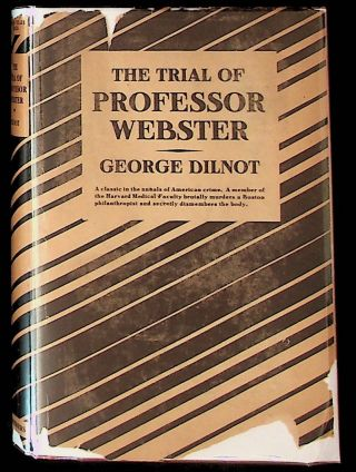 The Trial of Professor Webster. George Dilnot