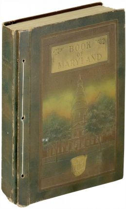 The Book of Maryland: Men and Institutions. A Work for Press Reference. Felix Agnus, -in-chief