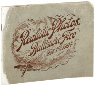Realistic Photos. Baltimore Fire. Feb. 7th 1904. OR Souvenir of the Baltimore Fire. February 7th,...