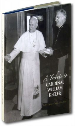 A Tribute to Cardinal William Keeler. Rev. Charles P. Connor
