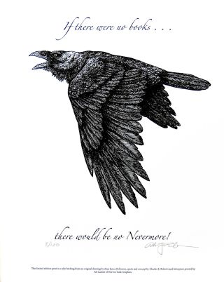 If there were no books ... there would be no Nevermore! PRINT. Cheloniidae Press, Alan James Robinson.