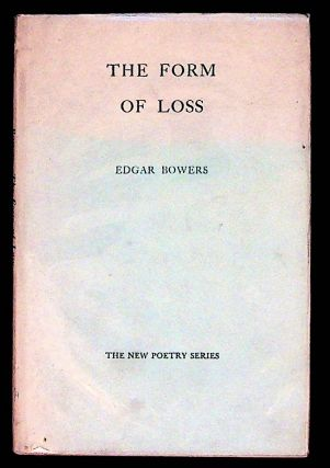 The Form of Loss. Edgar Bowers