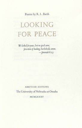 Looking for peace: poems. Abattoir Editions, R. L. Barth.