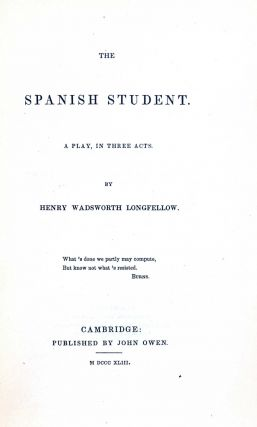 The Spanish Student. A play, in three acts.