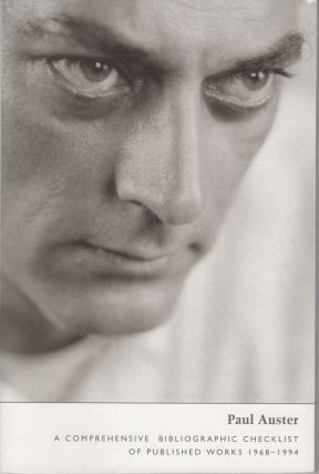 Paul Auster, a comprehensive bibliographic checklist of published works 1968-1994. William...