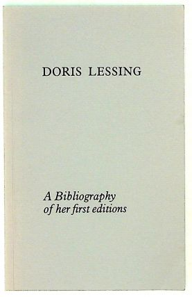 Doris Lessing, a bibliography of her first editions. Eric T. Brueck, compiler