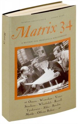 Matrix 34: A Review for Bibliophiles. Whittington Press