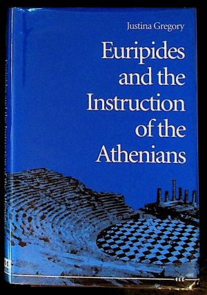 Euripides and the Instruction of the Athenians. Justina Gregory