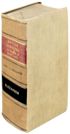 A Collection of the British Statutes in Force in Maryland, According to the Report Thereof...