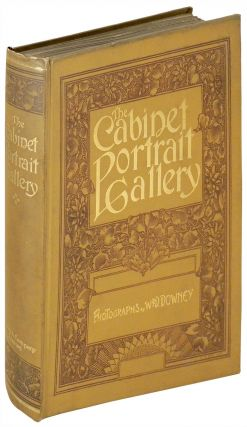 Cabinet Portrait Gallery Reproduced from Original Photographs by W.&D. Downey. VOLUME FOUR ONLY....