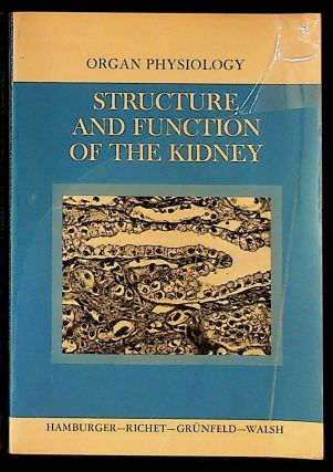 Organ Physiology: Structure and Function of the Kidney. Robert G. Fraser, J. A. Peter Pare