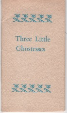 Three Little Ghostesses: A Child's Guide to Food and Drink. Perdix Press