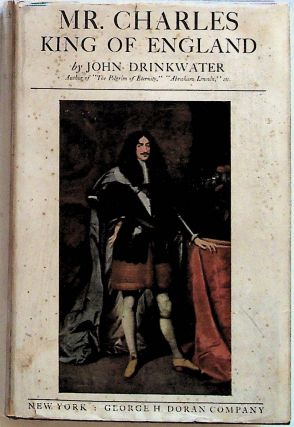 Mr. Charles: King of England. John Drinkwater