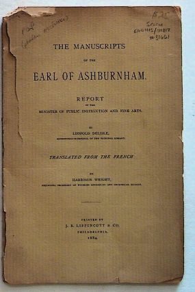 The Manuscripts of the Earl of Ashburnham. Report to the Minister of Public Instruction and Fine...