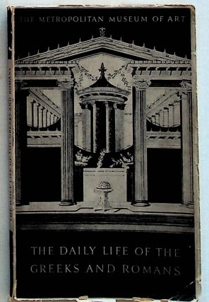 The Daily Life of the Greeks and Romans as Illustrated in the Classical Collection. Helen McClees