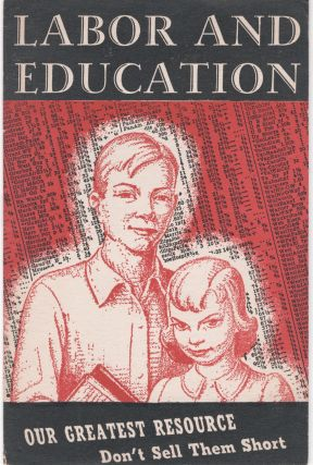 Labor and Education: Our Greatest Resource, Don't Sell Them Short. Unknown