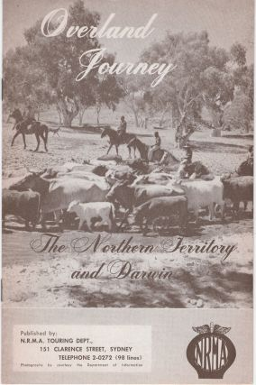 Overland Journey: The Northern Territory and Darwin. Unknown
