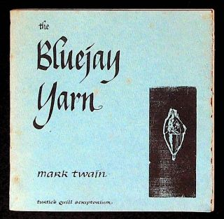 The Bluejay Yarn. Mark Twain, Joyce Alexander, Dorsey Alexander, woodcuts, calligraphy