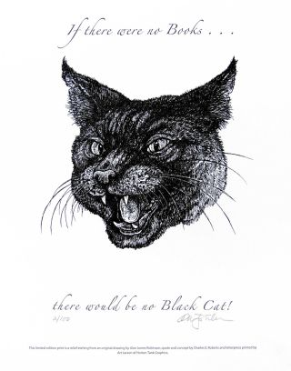If there were no books ... there would be no Black Cat! PRINT. Cheloniidae Press, Alan James...