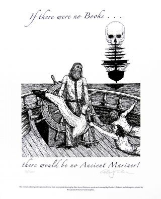 If there were no books ... there would be no Ancient Mariner! PRINT. Cheloniidae Press, Alan...