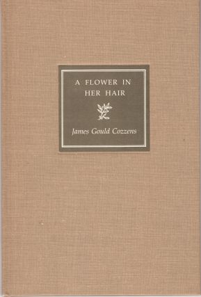 A Flower in Her Hair. James Gould Cozzens