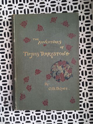 The Adventures of Timias Terrystone. Oliver Bell Bunce