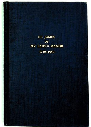 St. James of My Lady's Manor: 1750-1950