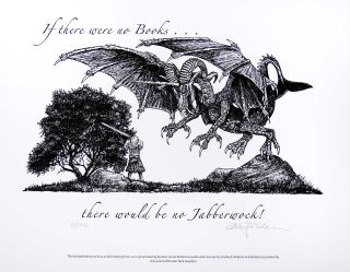 If there were no books ... there would be no Jabberwock! PRINT. Cheloniidae Press, Alan James Robinson, Lewis Carroll.