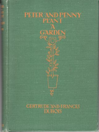 Peter and Penny Plant a Garden. Gertrude Dubois, Marie A. Lawson Frances