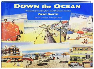 Down the Ocean. Postcards from Maryland and Delaware Residents. Bert Smith, Jacques Kelly, foreword.