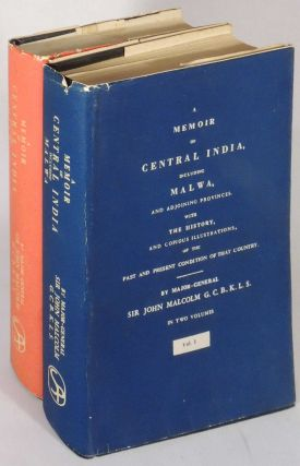 A Memoir of Central India, Including Malwa, and Adjoining Provinces with the History, and Copious...