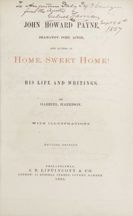 John Howard Payne, Dramatist, Poet, Actor, and Author of Home, Sweet Home! His Life and Writings [Stage Biography]