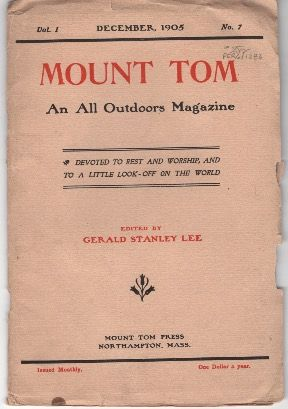 Mount Tom: An All Outdoors Magazine. Vol. I No. 7, December 1905. Gerald Stanley Lee