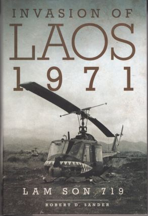 Invasion of Laos, 1971. Lam Son 719. Robert D. Sander