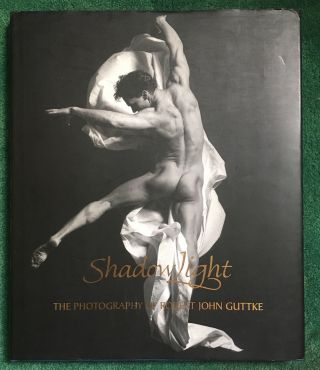 Shadow Light. The Photography of John Robert Guttke. Robert John Guttke, Dan DiVittorio, designer