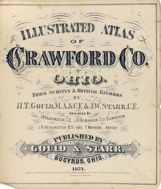 Illustrated Atlas of Crawford Co. Ohio from Surveys and Official Records. H. T. Gould, J W. Starr