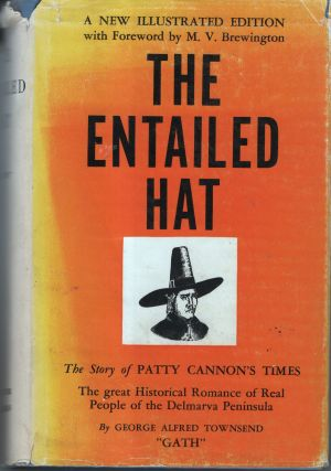The Entailed Hat or Patty Cannon's Times. A Romance. George Alfred Townsend