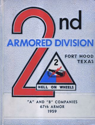 "2nd Armored Division. Fort Hood Texas. ""A"" and ""B"" Companies 67th Armor 1959"