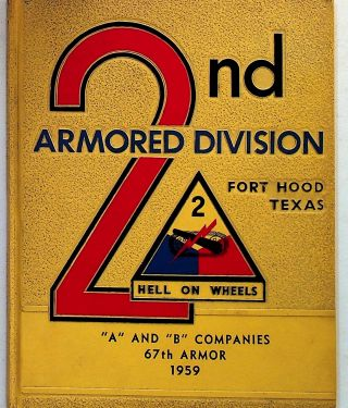 """2nd Armored Division. Fort Hood Texas. """"A"""" and """"B"""" Companies 67th Armor 1959"""