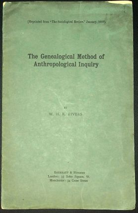 The Genealogical Method of Anthropological Inquiry. W. H. R. Rivers
