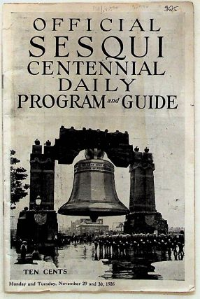 Official Sesqui Centennial Daily Program and Guide. November 29 and 30, 1926