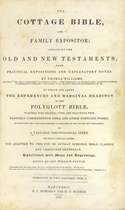 The Cottage Bible, and Family Expositor; Containing the Old and New Testaments, with Practical Expositions and Explanatory Notes. To Which are Added, the References and Marginal Readings of the Polyglott Bible, Together with Original Notes, and Selections from Bagster's Comprehensive Bible, and Other Standard Works, Introductory and Concluding Remarks on Each Book of the Old and New Testaments, and a Valuable Chronological Index. The Whole Carefully Revised and Adapted to the Use of Sunday Schools, Bible Classes, and Christians Generally. Embellished with Maps and Engravings. 2 Volumes