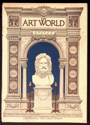 The Art World: A Monthly for the Public Devoted to the Higher Ideals. August 1917 Combining the...