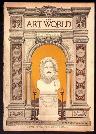 The Art World: A Monthly for the Public Devoted to the Higher Ideals. November 1917 Combining the...