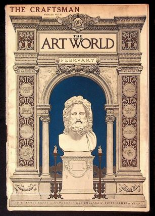 The Art World: A Monthly for the Public Devoted to the Higher Ideals. February 1917 Combining the...