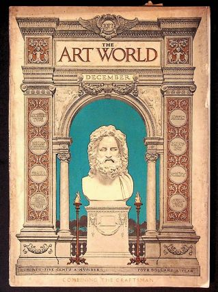 The Art World: A Monthly for the Public Devoted to the Higher Ideals. December 1917 Combining the...