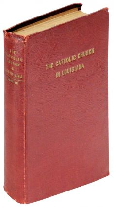 The Catholic Church in Louisiana. Roger Baudier
