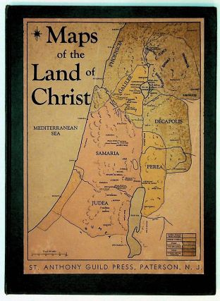 Maps of the Land of Christ. The Holy Places of Scripture. Eugene Seraphin, Jerome A. Kelly